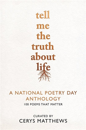 Tell Me the Truth About Life : A National Poetry Day Anthology by National Poetr