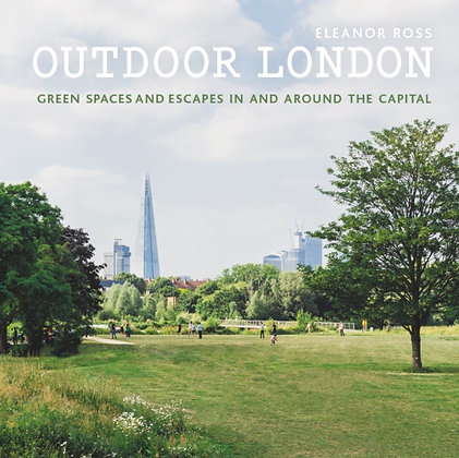 Outdoor London : Green spaces and escapes in and around the capital by E. R