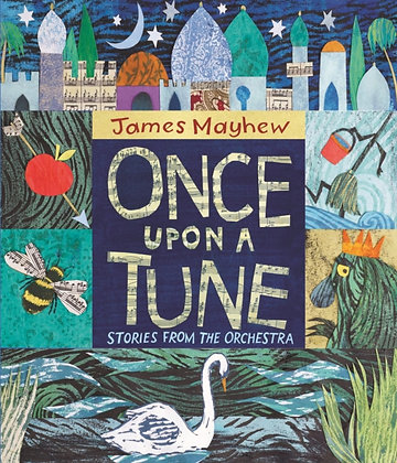 Once Upon a Tune : Stories from the Orchestra by James Mayhew