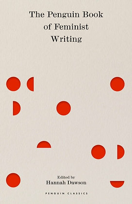 The Penguin Book of Feminist Writing by Hannah Dawson