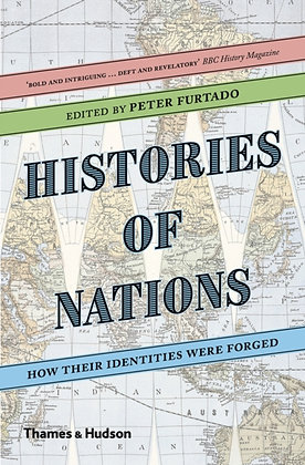 Histories of Nations : How Their Identities Were Forged by Peter Furtado