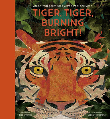 Tiger, Tiger, Burning Bright! An Animal Poem for Each Day of the Year