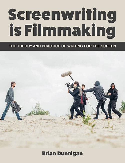 Thur Oct 17th: Screenwriting Is Filmmaking with Brian Dunnigan 7pm