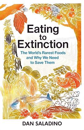Eating to Extinction by Dan Saladino