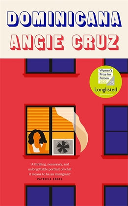Dominicana : SHORTLISTED FOR THE WOMEN'S PRIZE FOR FICTION 2020 by Angie Cruz