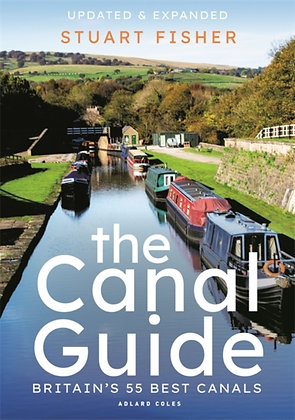 The Canal Guide : Britain's 55 Best Canals by Stuart Fisher
