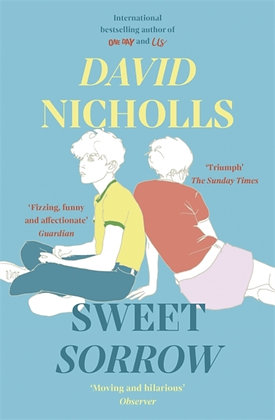 Sweet Sorrow by David Nicholls SIGNED COPIES AVAILABLE IN SHOP ONLY!