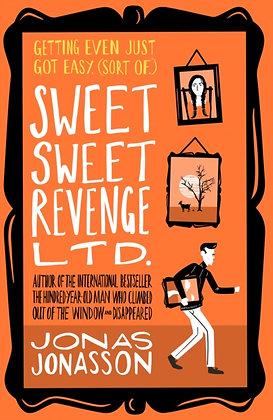 Sweet Sweet Revenge Ltd. by Jonas Jonasson