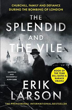 The Splendid and the Vile byErik Larson