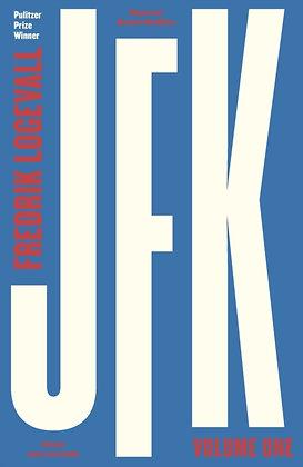 JFK : Volume 1: 1917-1956 by Fredrik Logeval
