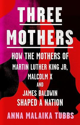 Three Mothers byAnna Malaika Tubbs