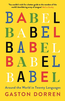 Babel : Around the World in Twenty Languages by Gaston Dorren