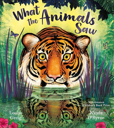 What the Animals Saw by Louise Greig