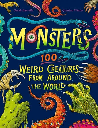 Monsters : 100 Weird Creatures from Around the World by Sarah Banville