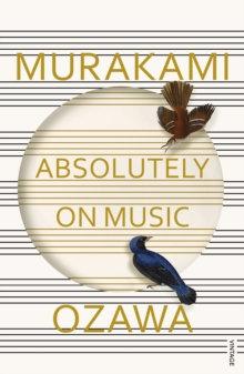 Absolutely on Music : Conversations with Seiji Ozawa by Haruki Murakami