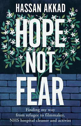 Hope Not Fear by Hassan Akkad