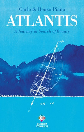 Atlantis : A Journey in Search of Beauty by Carlo & Renzo Piano