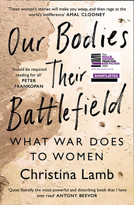 Our Bodies, Their Battlefield : What War Does to Women by Christina Lamb
