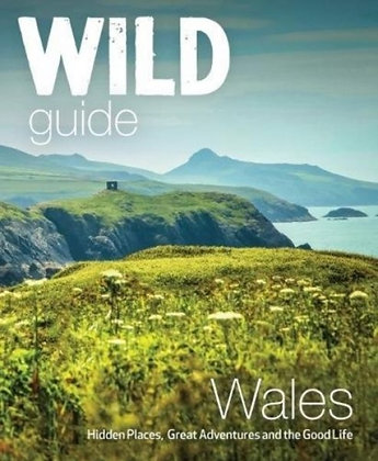 Wild Guide Wales and Marches by Daniel Start