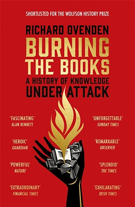Burning the Books: A History of Knowledge Under Attack by Richard Ovenden