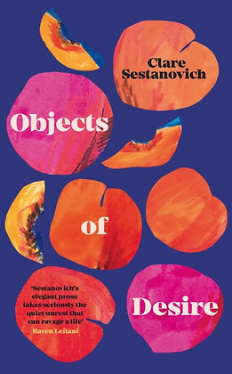 Objects of Desire by Clare Sestanovich