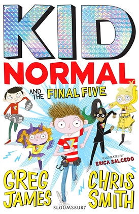 Kid Normal and the Final Five: Kid Normal 4 by Greg James & Chris Smith