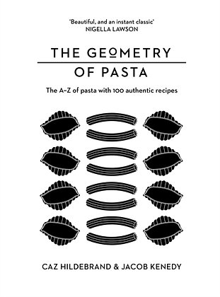 The Geometry of Pasta by Jacob Kenedy, Caz Hildebrand