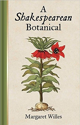 Wed May 4 SHAKESPEAREAN BOTANICAL Margaret Willes