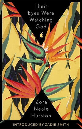 Their Eyes Were Watching God by Zora Neale Hurston w/ int by Zadie Smith