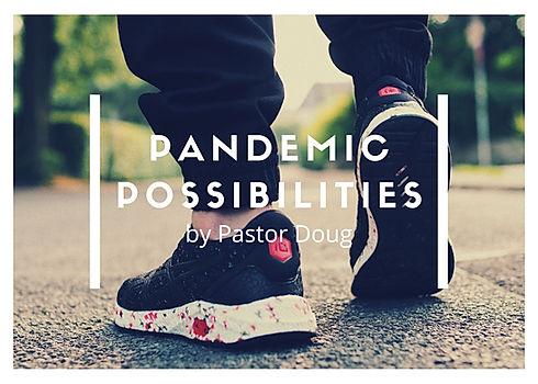 PANDEMIC POSSIBILITIES.jpg