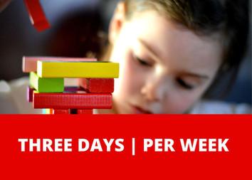 THREE DAYS | PER WEEK