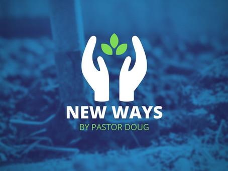 New Ways By Pastor Doug
