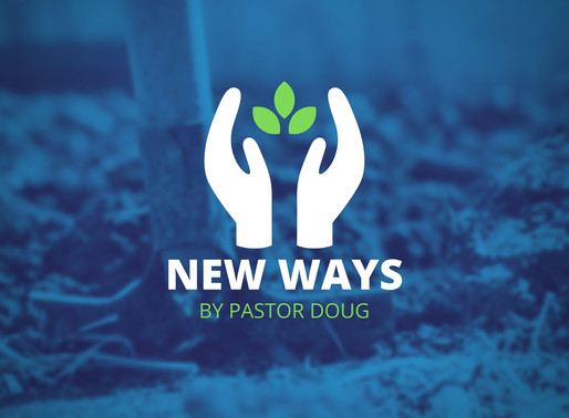 New Ways By Pastor Doug