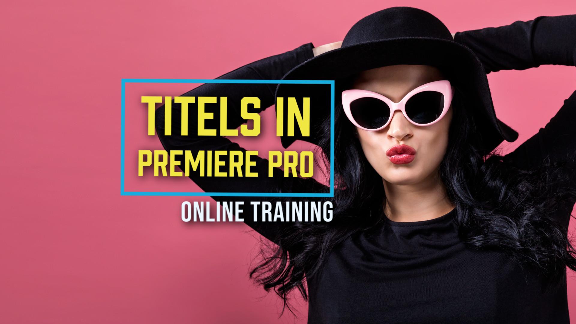 Titels in Premiere Pro