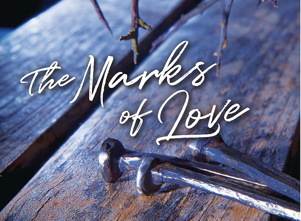 Lent Devo 2021  Marks of Love pic.PNG