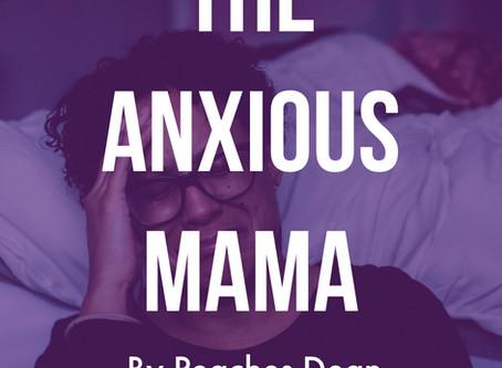 The Anxious Mama