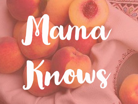 Mama Knows