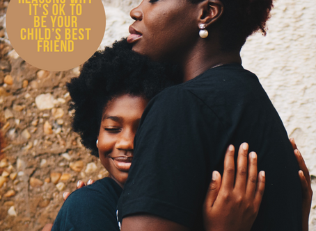 5 Reasons Why It's Okay To Be Your Child's Best Friend: Rethinking Our Relationships With Ou
