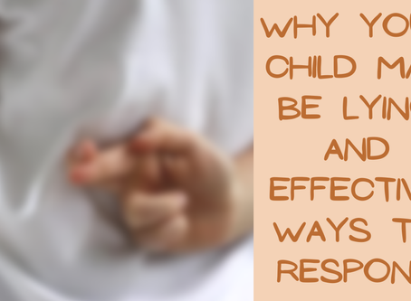 Reasons Why Your Child May Be Lying and Effective Ways To Respond