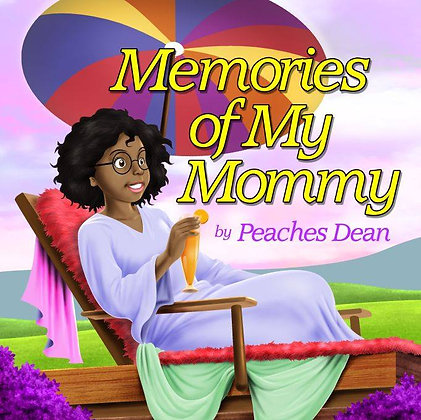 Memories of My Mommy