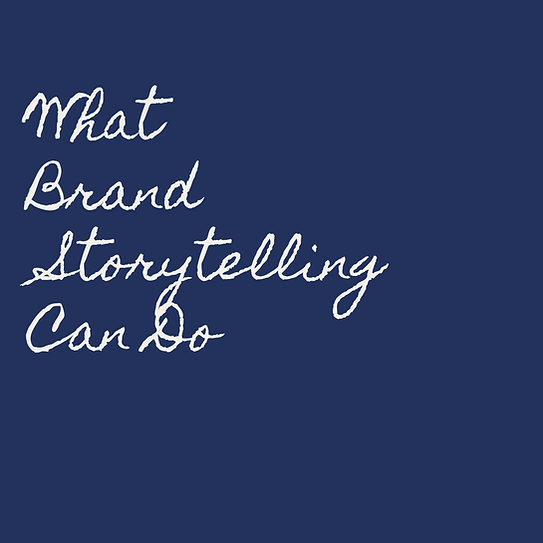What Brand Storytelling Can Do