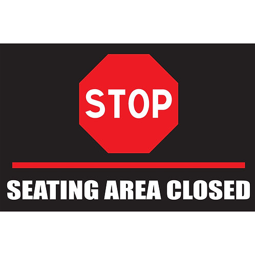 Seating Area Closed (Banner or Yard Sign)