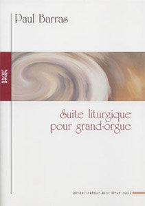 BARRAS Paul, Suite liturgique pour Grand-Orgue