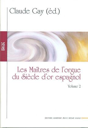 Les Maîtres de l'orgue du Siècle d'or espagnol (Resitution, GAY Claude)