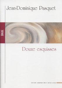 PASQUET Jean-Dominique, Douze esquisses, Op 11 et 12