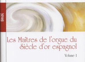 Les Maîtres de l'orgue espagnol, Volume 1