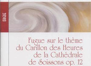 DURUFLE Maurice, Fugue sur le thème du Carillon des Heures de la Cathédrale de S