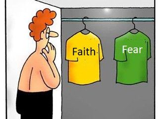 GOT FAITH OR FEAR???