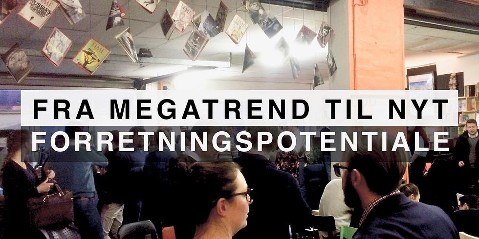 Fra Megatrend til nyt Forretningspotentiale · 24. maj 2018