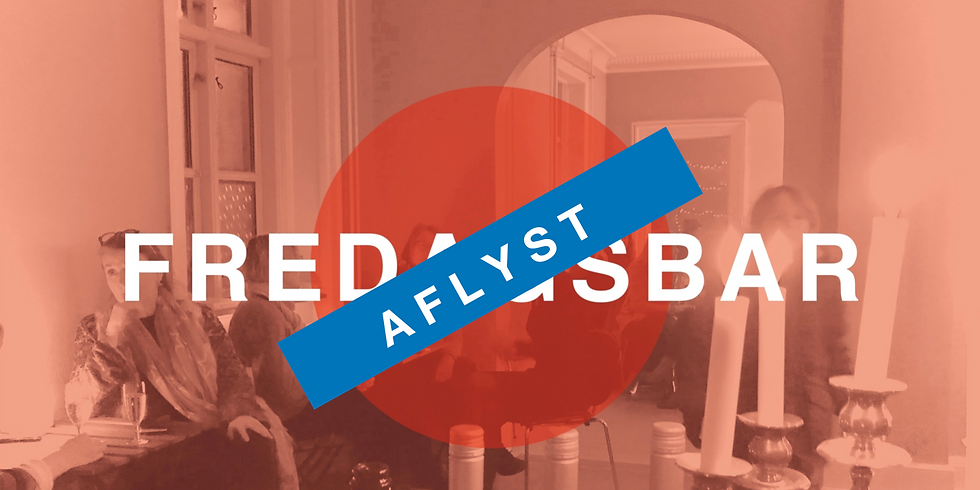 AFLYST · Fredagsbar · 22. november 2019